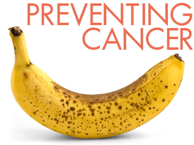 Ripe bananas fight cancer.